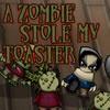 Игра Зомби Украл Мой Тостер