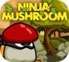 Game Ninja Mushroom