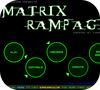Game Matrix Rampage